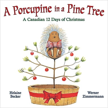 A Porcupine in a Pine Tree: A Canadian 12 Days of Christmas, anglais