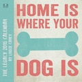 2015 Home is Where Your Dog Is Wall Calendar, 12in.x12in.