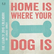 2015 Home is Where Your Dog Is Wall Calendar, 12x12