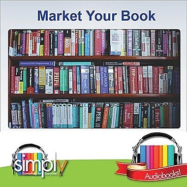 Market Your Book: Make It Work For You Audiobook [Download]