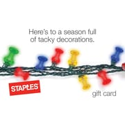 Staples® Tacky Lights eGift Card (Email Delivery)