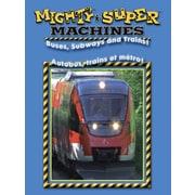 Super Machines: Autobus, Trains Et Métros !
