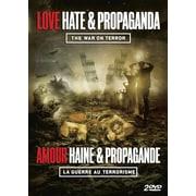Amour, haine et propagande: La guerre au terrorisme