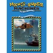 Super Machines: À La Rescousse !