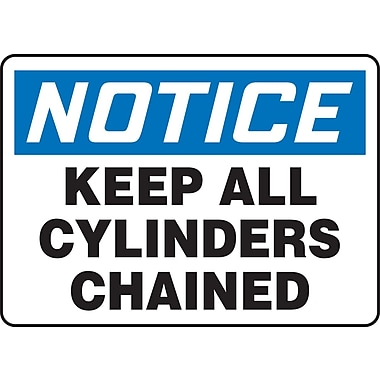 Accuform Signs® - Panneau de sécurité « NOTICE KEEP ALL CYLINDERS CHAINED» , 10 po x 14 po, plastique