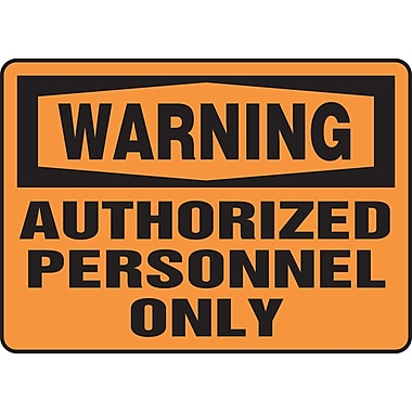 Accuform Signs® - Panneau de sécurité « WARNING AUTHORIZED PERSONNEL ONLY », 10 po x 14 po, plastique