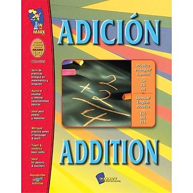 A Bilingual Skill Building Workbook: Adicion/Addition, Grades 1-3