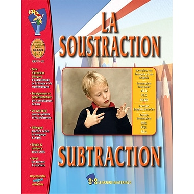 La soustraction/Subtraction - A Bilingual Skill Building Workbook, Grades 1-3