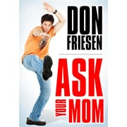 Don Friesen - Ask Your Mom (DVD)