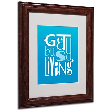 Trademark Fine Art 'Get Busy Living II' 11