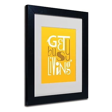 Trademark Fine Art 'Get Busy Living IV'