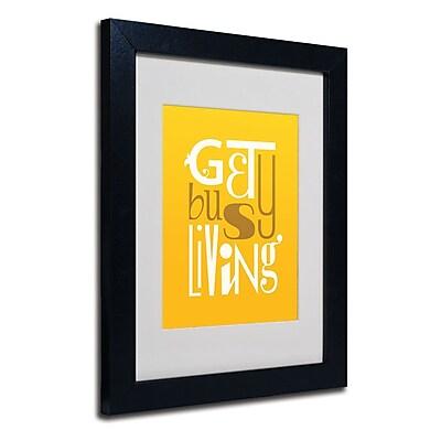 Trademark Fine Art 'Get Busy Living IV' 11