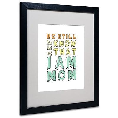 Trademark Fine Art 'I Am Mom' 16