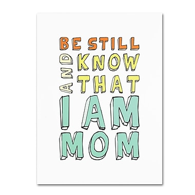 Trademark Fine Art 'I Am Mom' 18