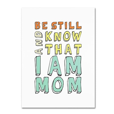 Trademark Fine Art 'I Am Mom' 35