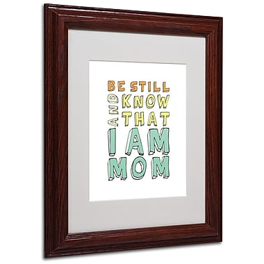 Trademark Fine Art 'I Am Mom' 11