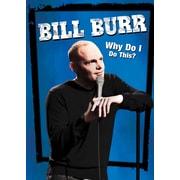 Bill Burr: Why Do I Do This? (DVD)
