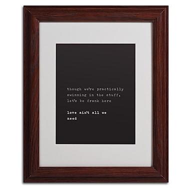 Trademark Fine Art 'Need More than Love' 11