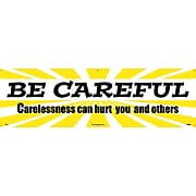 Safety Banners; Be Careful Carelessness Can Hurt You And Others, 3Ft X 10Ft