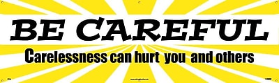 Banner, Be Careful Carelessness Can Hurt You And Others, 3Ft X 10Ft