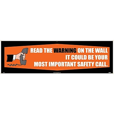 Banner, Read The Warning On The Wall It Could Be Your Most Important Safety Call., 3' x 10'