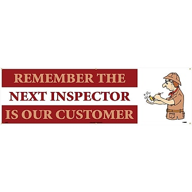 Banner, Remember The Next Inspector Is Our Customer, 3' x 10'