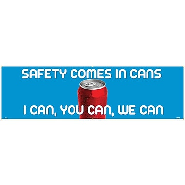 Banner, Safety Comes In Cans I Can You Can We Can, 3' x 10'