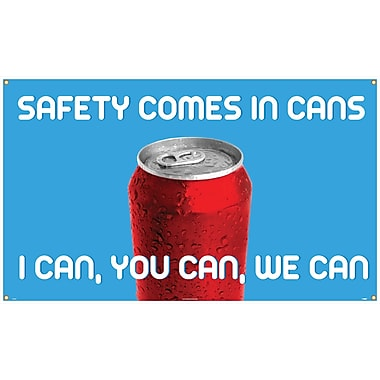 Banner, Safety Comes In Cans I Can You Can We Can, 3' x 5'