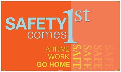 Banner, Safety Comes 1St Arrive Work Go Home Safe, 3Ft X 5Ft