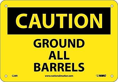 Caution, Ground All Barrels, 7X10, Rigid Plastic
