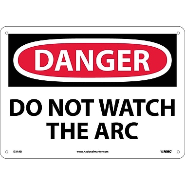 Danger, Do Not Watch The Arc, 10X14, .040 Aluminum