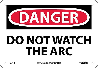Danger, Do Not Watch The Arc, 7X10, Rigid Plastic
