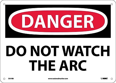 Danger, Do Not Watch The Arc, 10X14, Rigid Plastic