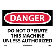 Danger, Do Not Operate This Machine Unless Authorized, 10X14, Adhesive Vinyl