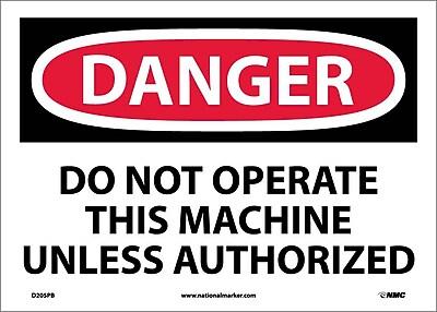 Danger, Do Not Operate This Machine Unless Authorized, 10X14, Adhesive Vinyl