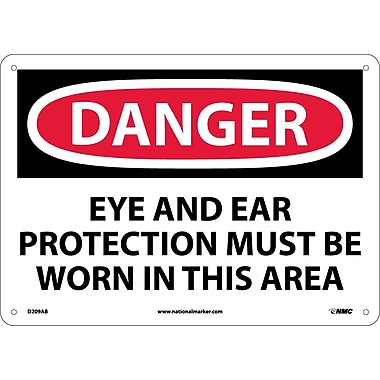 Danger, Eye And Ear Protection Must Be Worn In. . ., 10X14, .040 Aluminum