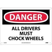 Danger, All Drivers Must Chock Wheels, 10X14, .040 Aluminum