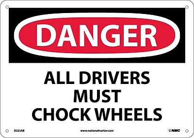 Danger, All Drivers Must Chock Wheels, 10X14, .040 Aluminum