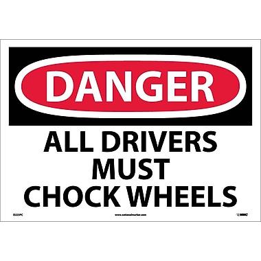 Danger, All Drivers Must Chock Wheels, 14X20, Adhesive Vinyl