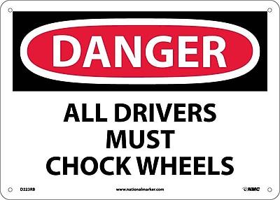 Danger, All Drivers Must Chock Wheels, 10X14, Rigid Plastic