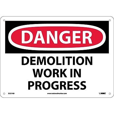 Danger, Demolition Work In Progress, 10X14, .040 Aluminum