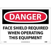 Danger, Face Shield Required When Operating This Equipment, 10X14, .040 Aluminum