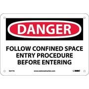 Danger, Follow Confined Space Entry Priocedures Before Entering, 7X10, .040 Aluminum