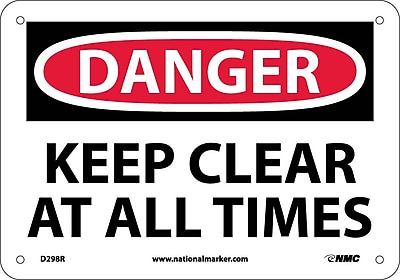 Danger, Keep Clear At All Times, 7X10, Rigid Plastic