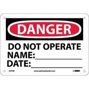 Danger, Do Not Operate Name:_____ Date:_____, 7X10, Rigid Plastic