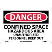 Danger Confined Space Hazardous Area Unauthorized Personnel Keep Out, 7X10, .040 Aluminum