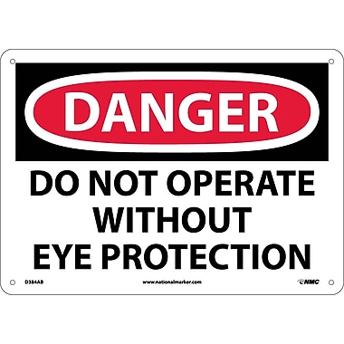 Danger, Do Not Operate With Out Eye Protection, 10X14, .040 Aluminum