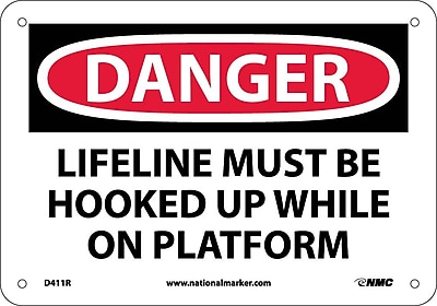 Danger, Lifeline Must Be Hooked Up While On. . ., 7X10, Rigid Plastic