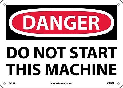 Danger, Do Not Start This Machine, 10X14, Rigid Plastic