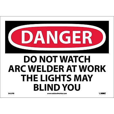 Danger, Do Not Watch Arc Welder At Work . . ., 10X14, Adhesive Vinyl